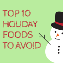 10 Foods and Drinks to Avoid During the Holidays